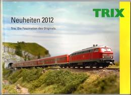 Catalogue TRIX 2012. 96 Pages. Modèles Réduits Ferroviaires. - Books And Magazines