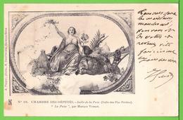CHAMBRE DES DEPUTES / SALLE DE LA PAIX / * LA PAIX * Par HORACE VERNET ...... / Carte écrite En 1907 ( 111 Ans ) - Frankrijk