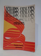 Apellidos Catalanes. Heráldica De Catalunya. Augusto Cuartas. Ed. Paraninfo 1987. - Geschiedenis & Kunst