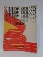 Apellidos Catalanes. Heráldica De Catalunya. Augusto Cuartas. Ed. Paraninfo 1987. - Historia Y Arte