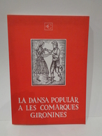 La Dansa Popular A Les Comarques Gironines. Volum I (Gironés, La Selva, Baix Empordà). 1980. - Boeken, Tijdschriften, Stripverhalen