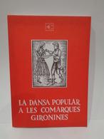 La Dansa Popular A Les Comarques Gironines. Volum I (Gironés, La Selva, Baix Empordà). 1980. - Libros, Revistas, Cómics