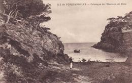 83 / PORQUEROLLES / CALANQUE DE L OUSTAOU DE DIOU - Porquerolles