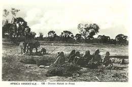 "609 "" AFRICA ORIENTALE DONNE HABAB AI POZZI"" CART ANIM NON SPED. - Postcards"