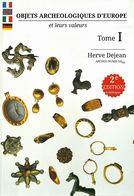 OBJETS ARCHEOLOGIQUES D EUROPE Et Leurs Valeurs 2009, Herve Dejean, - Archeologia