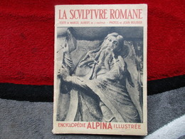 "La Sculpture Romane ""Encyclopédie Alpina Illustrée"" - Encyclopaedia"