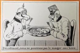 """CPA Guerre 1914-18. Sans édit. """"Décidement, Nous Ne Pourrons Pas Le Manger Sans Boire""""..(François-Joseph Et Guillaume).. - Oorlog 1914-18"""