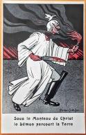 """CPA Guerre De 14  Edit: AYME-VE Illus.: Signé Pierre CHATILLON. """" Sous Le Manteau Du Christ, Le Démon Parcourt La Terre"""" - Oorlog 1914-18"""