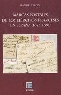 MARCAS POSTALES DE LOS EJÉRCITOS FRANCESES EN ESPAÑA (1673 - 1828). NEW LAST 2006 EDITION BOOK IN OFFER. - Sellos De La Armada (antes De 1900)