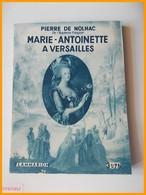 FLAMMARION PIERRE DE NOLHAC MARIE ANTOINETTE A VERSAILLES Les Faste De La Cour Roi Louis XVI Alex Fersen - Histoire