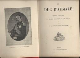 Le Duc D'Aumale Par La Contesse Berthe De Clinchamp Vers 1890 - Geschichte