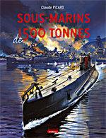 Les Sous-marins De 1500 Tonnes Par Claude Picard - Französisch