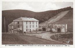 30)   L'  ESPEROU  - Maison Forestière De La Séreyrède  - Route Du Mont  Aigual - France