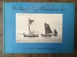 De Visserij Langs Vlaanderens Kust In Oude Prentkaarten - 1977 - Visvangst - Fishing Boats