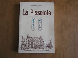 LA PISSELOTE Fernand Gilles Régionalisme Histoire Brabant Wallon Jodoigne Château Des Cailloux Entre Deux Guerres - Belgium