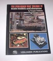 Modellismo Diorami The Verlinden Way Vol. IV - Ed. 1986 - Altre Collezioni