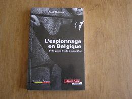 L' ESPIONNAGE EN BELGIQUE De La Guerre Froide à Aujourd' Hui Histoire Belgique Espion KGB GRU SGR SDRA OTAN Sûreté Etat - Guerre 1939-45