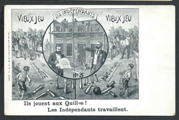 """+++  CPA - Politique - Vieux Jeu -  """" Ils Jouent Aux Quilles ! Les Indépendants Travaillent """"  // - Partis Politiques & élections"""