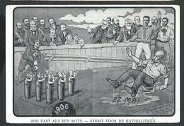 "+++  CPA Anvers Antwerpen- Politique Propagande Elections - 1906 - ""Zoo Vast Als Een Rots - Stemt Voor De Katholieken""// - Partis Politiques & élections"