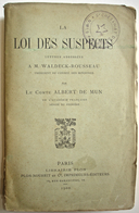 E.O. ALBERT DE MUN, LA LOI DES SUSPECTS, 1900. WALDECK ROUSSEAU. - 1801-1900