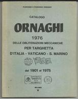 CATALOGO ORNAGHI 1976 Delle Obliterazioni Meccaniche A Targhetta - Italia