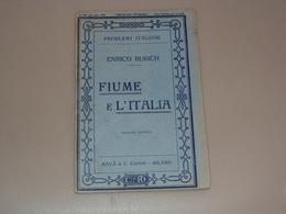 LIBRETTO OPUSCOLO FIUME D'ITALIA DI ENRICO BURICH RAVA' EDITORE MILANO 1915 - Books, Magazines, Comics