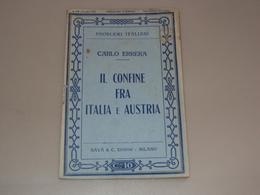 LIBRETTO OPUSCOLO IL CONFINE TRA ITALIA ED AUSTRIA DI CARLO ERRERA EDITORE MILANO 1915 - Books, Magazines, Comics