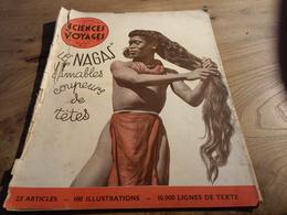 154/ Sciences Et Voyages N° 47 1939 Les Nagas Aimables Coupeurs De Tetes ,3 Navires Ont Peri , Les Phares En Mer Ect - Bücher, Zeitschriften, Comics
