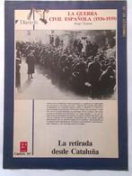Fascículo La Retirada Desde Cataluña. La Guerra Civil Española. 1976. Nº 49. 2ª Tomo. Hugh Thomas. Diario 16 - Magazines & Papers