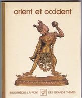 GRANDS THEMES GT  : ORIENT ET OCCIDENT  ED. Laffont   N° 55  ( D Autres Numéros Disponibles Contactez Moi ) - Encyclopaedia