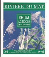Etiquette  RHUM  Agricole  - RIVIERE Du MAT - 49° 70 Cl - Ste Suzanne - Ile De La REUNION - - Rhum