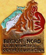 CC 133...VIVISECTION   /  REGION  NORD ....LIGUE  FRANCAISE  CONTRE LA VIVISECTION.....animaux - Pin's