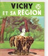 VICHY (03) Et Sa Région, 30 Pages, De 1955, ALLIER, Série Géographie, Format 14 X 17 - Tourisme