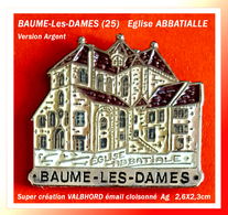 SUPER PIN'S VILLE De FRANCHE COMTE : BAUME-LES-DAMES Son église ABBATIALE émail, Zamac Cloisonné Base Ag Signé Valbhor - Villes