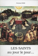 Les Saints Au Jour Le Jour. Christian Rome. - Religion