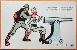 """CPA Illustrateur MASS'BEUF 1914-18  """"LE SERBE.-Les Autrichiens Ne Bombarderont Plus Belgrade """" Imp. Guiraud Marseille N° - Oorlog 1914-18"""