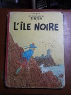 Hergé - Les Aventures De Tintin - L'Île Noire - Ed. Casterman - Réf. Série B 21 Bis (1957) - Voir état Et Description - Tintin