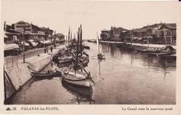 34 PALAVAS LES FLOTS -- Le Canal Vers Le Nouveau Pont N° 22 - Palavas Les Flots