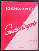 Mode. Eclair-coupe, Album N°2 Collection Lingerie. Nombreux Modèles De Vêtements En Couleurs. Années 1936-39 - Fashion
