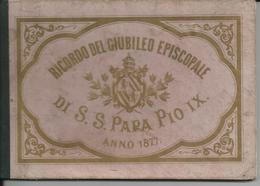 ITALIE ROMA RICORDO DEL GIUBILEO EPISCOPALE DI SS PAPA PIO IX CARNET DEPLIANT 11 PHOTOS GLACEES E VERZASCHI ANNEE 1877 - Unclassified