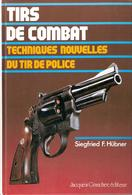 TIRS DE COMBAT TECHNIQUES NOUVELLES TIR DE POLICE - Libri