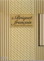 LE BRIQUET FRANCAIS PAR R.F. DUMONT GUIDE COLLECTION - Books