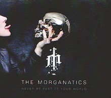 The MORGANATICS - Never Be Part Of Your World - CD - NEW WAVE METAL - Hard Rock & Metal