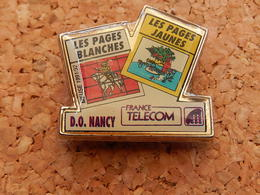 Pin's   -  LES PAGES BLANCHES LES PAGES JAUNES -  FRANCE TELECOM D.O NANCY - Meurthe Et Moselle - France Telecom