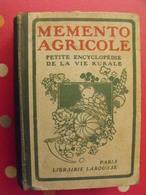 Memento Agricole Vie Rurale. Larousse 1923 Apiculture Viticulture Arbiriculture Agrologie - Dictionaries