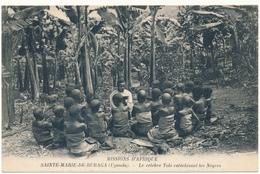 UGANDA - Ste Marie De Rubaga - Tobi Catéchisant Les Nègres, Missions - Uganda