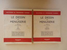 Bibliothèque De L'Enseignement Technique - A. Bernard - Le Dessin De Menuiserie - 2 Volumes - 1959 - Bricolage / Technique