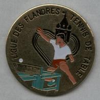 Pin's Nord Pas-de-Calais Cœur De Région - Tennis De Table Ping-pong Ligue Des Flandres - Table Tennis