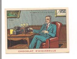 CHROMO Chocolat  AIGUEBELLE  T.S.F. Un Amateur De TSF à Ses Ecouteurs - - Aiguebelle