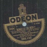 "78 Tours - Mlle H. REGELLY - ODEON 250122 "" SERAIT-CE UN REVE ? "" + "" GARDE-MOI TON AMOUR "" - 78 Rpm - Gramophone Records"